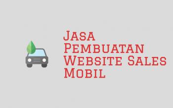 Jasa Pembuatan Website Sales Mobil Terpercaya Di Indonesia